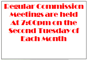 Regular Commission Meeting are held at 7:00pm on the Second Tuesday of Each Month